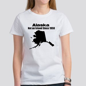 Alaska - Not an Island Since 1959 Women's T-Shirt
